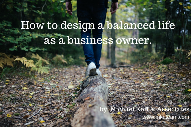 How to design a balanced life as a business owner